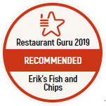Restaurant Guru 2019. Recommended. Erik's Fish and Chips